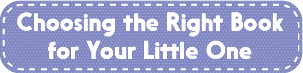 Choosing the Right Book for Your Little One